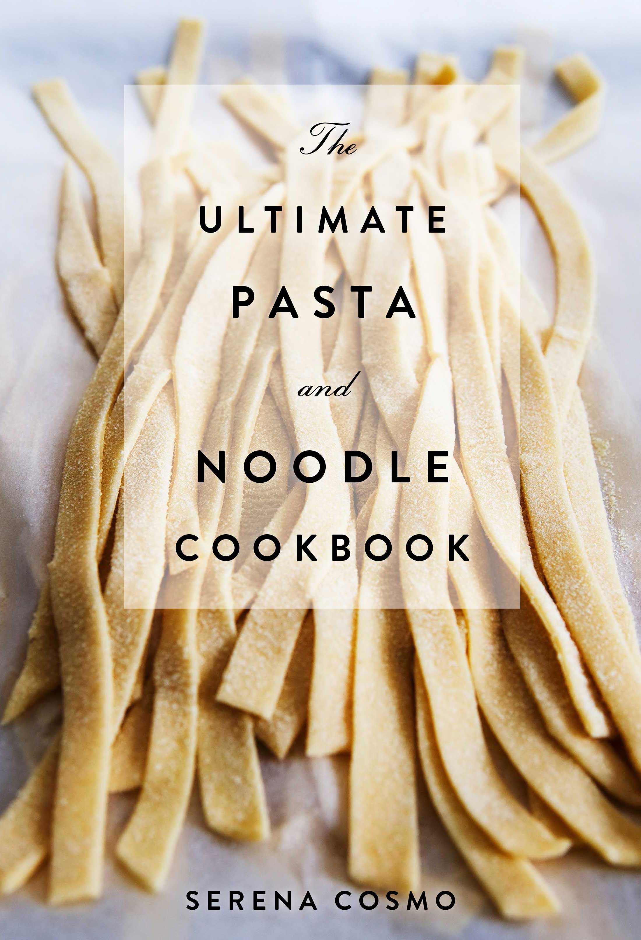 the ultimate pasta and noodle cookbook | rusticplate.com
